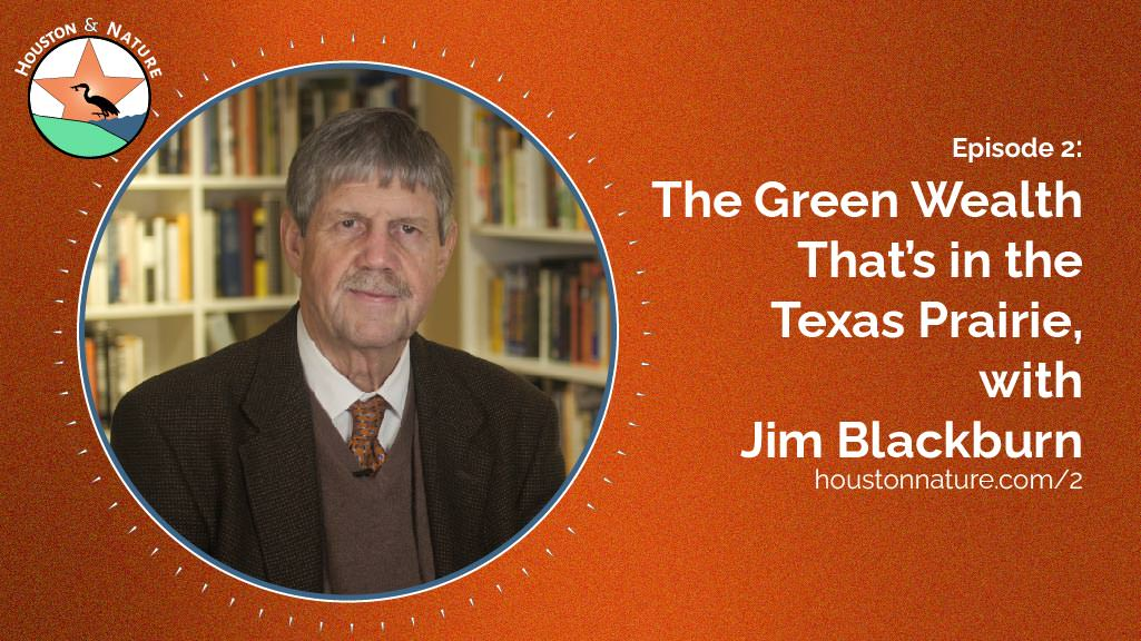 Texas Prairie Episode, with Jim Blackburn